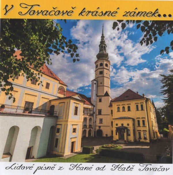 Hatě Tovačov: V Tovačově krásné zámek (CD)