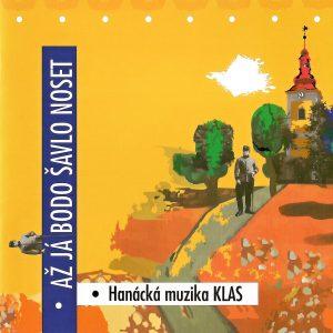 HSPT Klas Kralice na Hané: Až já bodo šavlo noset (CD)