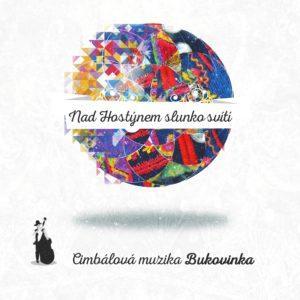 Cimbálová muzika Bukovinka: Nad Hostýnem slunko svítí (CD)
