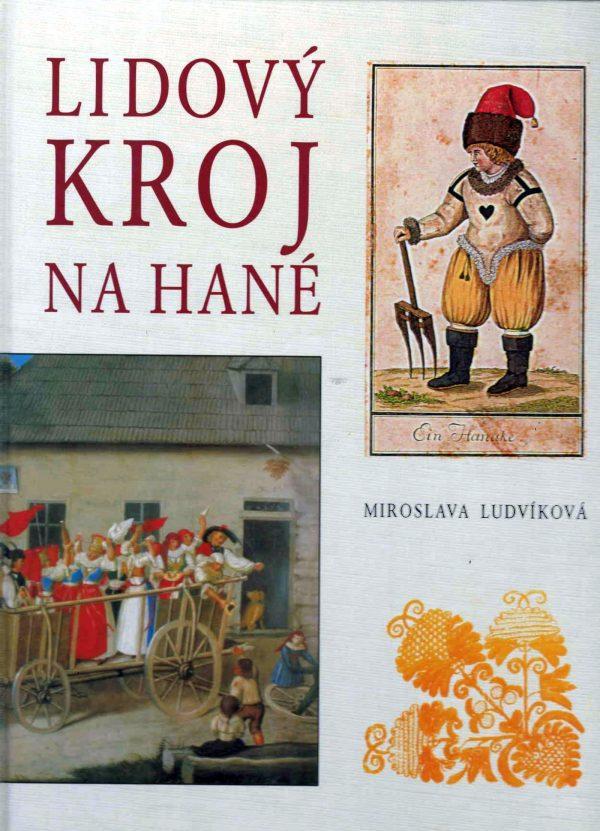 Miroslava Ludvíková: Lidový kroj na Hané